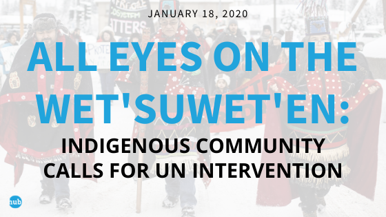 All eyes on the Wet'suwet'en: Indigenous community calls for UN intervention